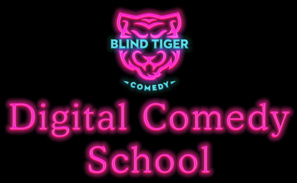 Digital Comedy School - Blind Tiger Comedy Classes Vancouver