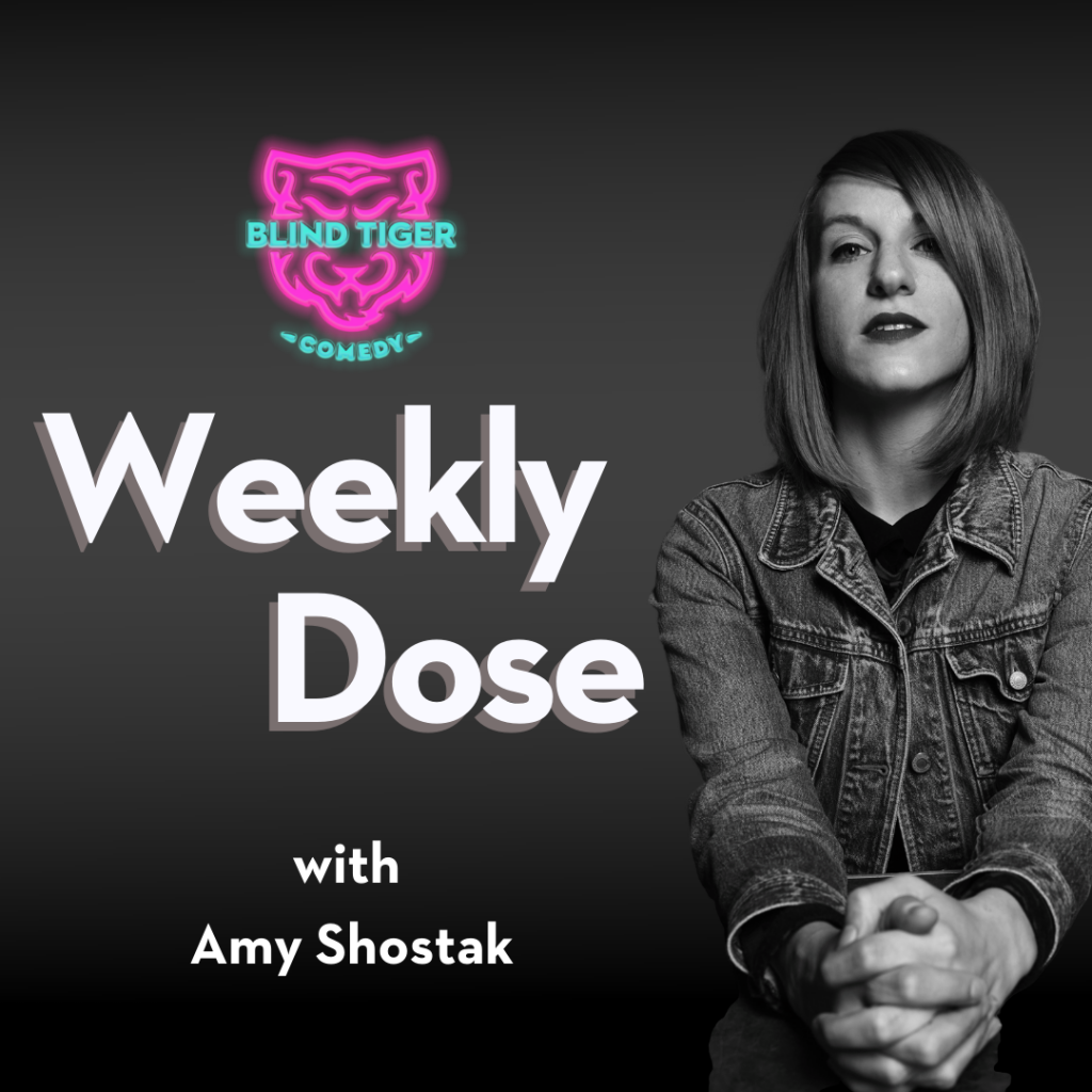 Weekly Dose with Amy Shostak